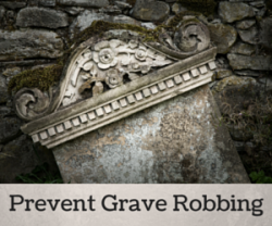 How to Prevent Grave Robbers