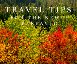 travel tips for newly bereaved